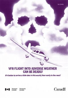 VFR FLIGHT INTO ADVERSE WEATHER CAN BE DEADLY (poster)