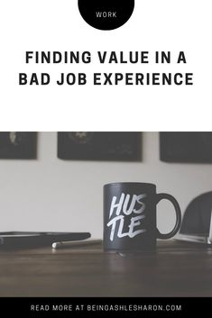 Going through a hard time in your job? It happens all the time. Read more about how to find value in a bad job experience. No Experience Jobs, Blogging, Shit Happens, Thoughts, Feelings, Lifestyle, Learning, Beauty, Fashion