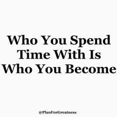 Time for motivational quotes by thecaregiverspace Be careful who you are choosing to spend your time with. We often take on character traits of those we spend the most time with. If you don't like the way those around you live/act get away from them. Over time you'll continue taking on different traits of theirs. Spend time with people you want to become more like! #PlanForGreatness #success #happy #positive #inspirational #motivation #work #focus #successful #motivationalquotes #money #love…