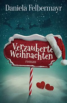Verzauberte Weihnachten von Daniela Felbermayr https://www.amazon.de/dp/B01MQ5P1NL/ref=cm_sw_r_pi_dp_x_Nrhgyb9Z75AX8