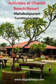 Activities at Chariot Beach Resort Mahabalipuram, Tamilnadu, India #chariotbeachresort #mahabalipuram #india #travel #resort