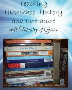 Teaching Highschool History and Literature with Tapestry of Grace.    Teaching History, LIterature and Geography within the same time period is easy with this curriculum.  Plus I share our Year 3 Unit 1 reading list.