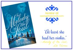Savings in Seconds | The Melody of the Soul by Liz Tolsma Blog Tour, Giveaway, and Facebook Live | http://www.savingsinseconds.com
