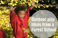 let the children play: awesome outdoor play ideas from a forest school.
