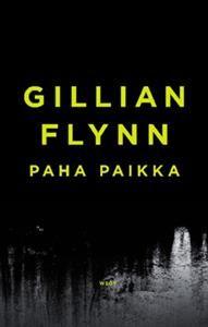 Paha paikka - Tekijä: Gillian Flynn 23,80€