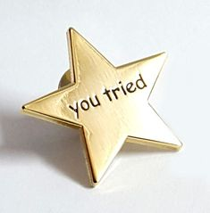"""You Tried"" Merit Star Enamel Pin"