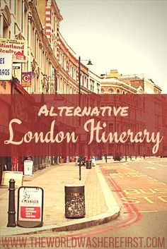 Alternative London Itinerary | East London | Shoreditch, London | Camden, London | What To Do In Shoreditch | London in Three Days