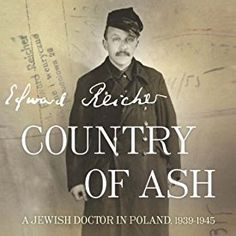 """Another must-listen from my #AudibleApp: """"Country of Ash: A Jewish Doctor in Poland, 1939-1945"""" by Edward Reicher, narrated by Suzanne Toren."""