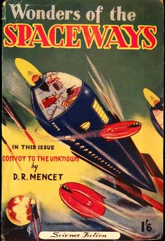 scificovers: Wonders of the Spaceways No 1 (Nov 1950) featuring Convoy to the Unknown by D. R. Mencet (aka John F. Watt) London: John Spencer & Co.Book cover or magazine cover? 1950s British scifi was more often published as a series of paperback books and not as magazines or digests like in the US. Wonders of the Spaceways was published intermittently (no set schedule) from 1950 to 1954.