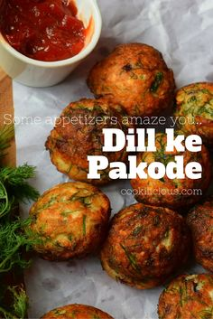 Dill ke Pakode - another winning recipe from my kitchen using appe pan! An ideal weekend snack to beat the weather outside! Made with dill leaves and lentils.