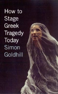 The book How to Stage Greek Tragedy Today, Simon Goldhill is published by University of Chicago Press. Greek Plays, Ancient Greek Theatre, Greek Tragedy, Shakespeare And Company, Every Day Book, Book Summaries, Best Selling Books, Reading Online