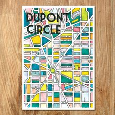 This is a digital print of the original Dupont Circle Neighborhood Map, drawn with Ink and Prismacolor markers. Each map is printed on 50%