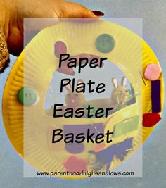 Paper Plate Easter Basket | www.parenthoodhighsandlows.com