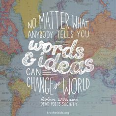 """No matter what anybody tells you, words and ideas can change the world."" - Robin Williams, Dead Poets Society Robin Williams, you are very missed. Thoughts and prayers with his family Words Quotes, Wise Words, Sayings, Life Quotes, Dead Poets Society Quotes, National Poetry Month, Robin Williams, Quotable Quotes, Beautiful Words"