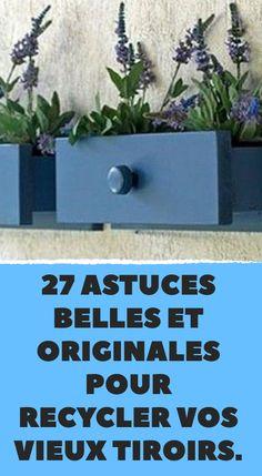 27 astuces belles et originales pour recycler vos vieux tiroirs.