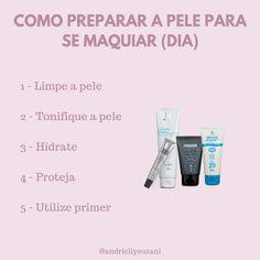 COMO PREPARAR A PELE PARA SE MAQUIAR - Blog da Andrielly Beauty Care, Beauty Hacks, Hair Beauty, How To Make Hair, Make Up, Makeup Store, Canal E, Simple Makeup, Spa Day