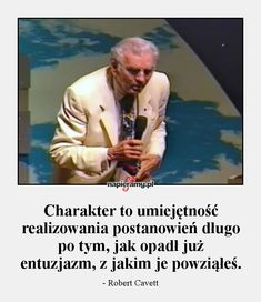 Charakter to umiejętność realizowania postanowień długo po tym, jak opadł już entuzjazm, z jakim je powziąłeś. - - Robert Cavett Big Words, Be A Better Person, Self Development, Motto, Work Hard, Thats Not My, Life Quotes, Inspirational Quotes, Motivation