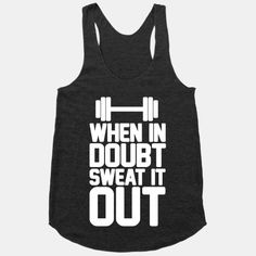 When In Doubt Sweat It Out #fitness #gym #exercise #sweat #fit #lifting #squats