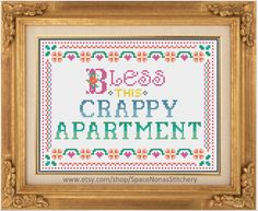 Bless This Crappy Apartment - Cross Stitch Pattern - Downloadable PDF by SpaceNonasStitchery on Etsy https://www.etsy.com/listing/227193762/bless-this-crappy-apartment-cross-stitch
