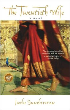 The Twentieth Wife - based on India's most controversial empresses Mehrunnisa - a legend in her own time, all but lost to history until now.