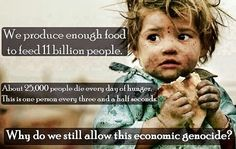 End world hunger Poverty Quotes, Pope Francis Quotes, Poverty And Hunger, Hungry Children, World Hunger, How Many People, We Are The World, Truth Hurts, Together We Can