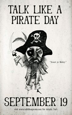 "Happy Talk Like A Pirate Day! "" Happy talk like a Pirate Day Matey! Pirate Art, Pirate Life, Pirate Theme, Pirate Ships, Pirate Birthday, 26th Birthday, Teach Like A Pirate, National Day Calendar, Ahoy Matey"