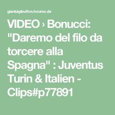 """VIDEO › Bonucci: """"Daremo del filo da torcere alla Spagna"""" : Juventus Turin & Italien - Clips#p77891"""