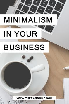 Minimalism in business: how to achieve simplicity in your business http://therandomp.com/blog/minimalism-in-business