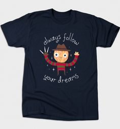 Always Follow Your Dreams from BustedTees