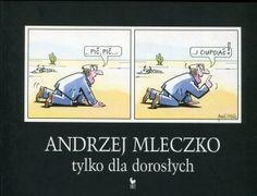 """""""Tylko dla dorosłych"""" Andrzej Mleczko Cover by Andrzej Barecki Published by Wydawnictwo Iskry 2005 Memes, Baseball Cards, Funny, Jokes, Animal Jokes, Meme, Hilarious, Entertaining, Fun"""