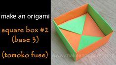 Make An Origami Square Box 2 Base 3 Tomoko Fuse