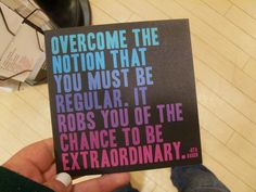 Be extraordinary: Found by rrachell in a bookstore