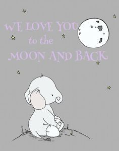 Elephant Nursery Art -- We Love You To The Moon And Back -- Nursery Quote -- Star Art -- Children's Art