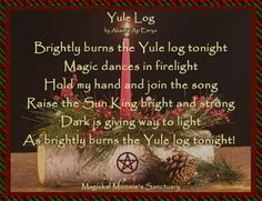 Magickal Moonie's Sanctuary  History of the Yule Log    On Yule, many Pagan and Wiccan families celebrate the return of the sun by adding light into their homes. One of our family's favorite traditions – and one that children can do easily – is to make a Yule log for a family-sized celebration.    Follow link to read more.
