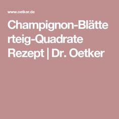 Champignon-Blätterteig-Quadrate Rezept | Dr. Oetker