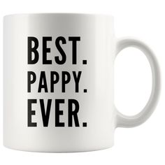 Best Pappy Ever Grandfather's Appreciation Gift Idea Coffee Mug 11 oz