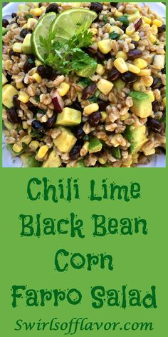 A Chili Lime Vinaigrette, The Creamy Goodness Of Avocado, Protein-Rich Black Beans And Fresh Corn Make Chili Lime Black Beancorn Farro Salad The Perfect Addition To Your Alfresco Table This Summer Salad Avocado Black Beans Corn On The Cob Farro Grains Farro Recipes, Salad Recipes, Vegetarian Recipes, Healthy Recipes, Mexican Food Recipes, Whole Food Recipes, Cooking Recipes, Arabic Recipes, Cooking Ideas