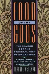 Terrance McKenna - Food of the Gods.  Taking Apologetics 502: New Religious Movements.  This book is now in the mail.