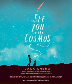 Monroe County Library System : See you in the cosmos by Cheng, Jack Open Library, Library Books, Free Books Online, Reading Online, Full Cast, It Cast, Walk Two Moons, All The Bright Places, Best Audiobooks