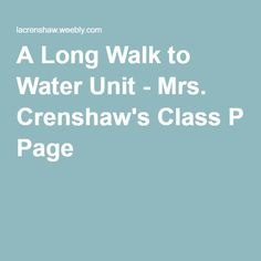 A Long Walk to Water Unit - Mrs. Crenshaw's Class Page