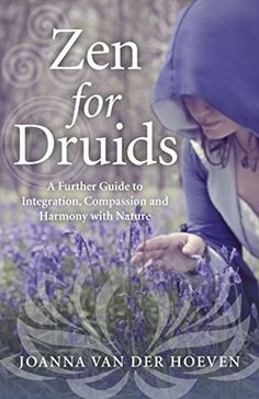 Zen for Druids A Further Guide to Integration Compassion and Harmony with Nature * You can get additional details at the image link.