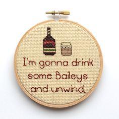 I'm gonna drink some Baileys and unwind - Bob's Burgers Cross Stitch