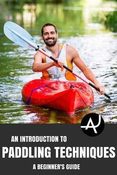 A Beginners Guide to Kayak Paddling Techniques