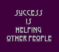 Success Is Helping Other People