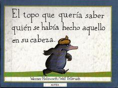 El topo-que-queria-saber-quien-se-habia-hecho-aquello-en-su-cabeza by Maribel Ramírez Quiroga via slideshare