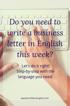 Write the Perfect Business Letter in English http://www.speakconfidentenglish.com/perfect-business-letter/?utm_campaign=coschedule&utm_source=pinterest&utm_medium=Speak%20Confident%20English%20%7C%20English%20Fluency%20Trainer&utm_content=Write%20the%20Perfect%20Business%20Letter%20in%20English Do you need to write a business letter in English? Use this step-by-step lesson on writing business letters in English and get the expressions you need to use. Write the perfect English business…