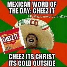 Mexican word of the day ~ Juicy hahaha! Description from pinterest.com. I searched for this on bing.com/images