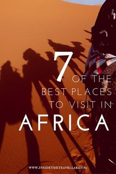 7 of the best places to visit in Africa - from Cape Town to the Okavango Delta, Egypt to Namibia, this list highlights some of the best places to travel in Africa, whether on safari or on a city break.