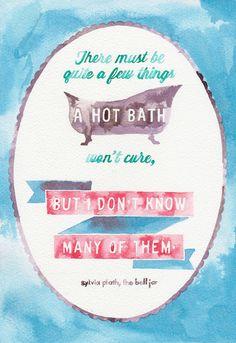 A HOT BATH//SYLVIA PLATH QUOTE Art Print