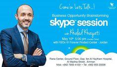 هيا نتحدث! فرصة عمل...  جلسة سكايبي مع خالد الخياطي  5 مساء (توقيت الاردن) مع اصحاب اعمال فوريفر في فرع فوريفر -الاردن  Come'on Lets Talk....! Business Opportunity Brainstorming  Skype Session with Khaled Khayati May 10th 5:00 pm (Jordan Time)  with FBOs @ Forever Product Center - Jordan